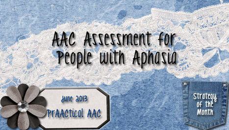 AAC Assessment for People with Aphasia | AAC: Augmentative and Alternative Communication | Scoop.it