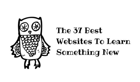 The 37 Best Websites To Learn Something New | The Social Web | Scoop.it