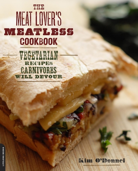 Cookbook Review: The Meat Lover's Meatless Cookbook by Kim O ... | Vegetarian recipes and cooking | Scoop.it