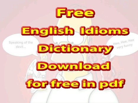 English Idioms dictionary PDF free | Lesson Plans | Scoop.it