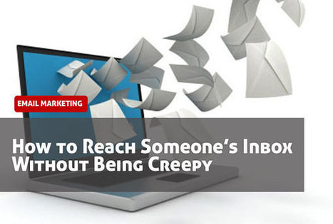 Tricks to Reach Someone's Inbox Without Being Creepy - Mike Meisner | Inbound Power | Scoop.it
