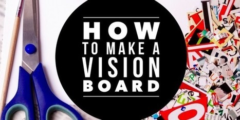 How to Make A Vision Board | Développement Personnel | Scoop.it