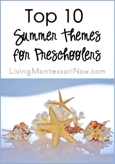 Top 10 Summer Themes for Preschoolers | Montessori Inspired | Scoop.it