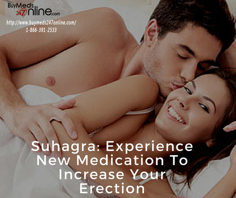 Suhagra - Experience New Medication To Increase Your Erection | Genric Medicine | Scoop.it