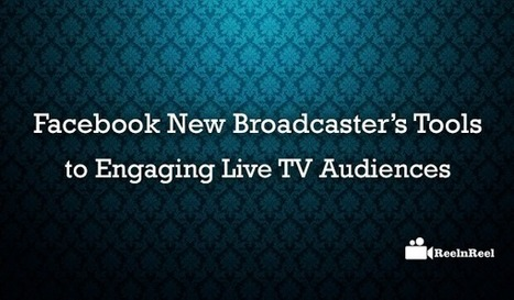 Facebook New Broadcaster's Tools for Engaging Live TV Audiences | Online Media Marketing | Scoop.it