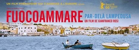 Fuocoammare, par-delà Lampedusa un film de Gianfranco Rosi | Enseigner en section européenne | Scoop.it