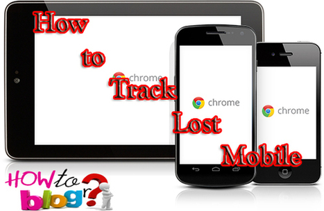How to Track Lost Mobile Phone Location, How to Get Back Lost Mobile Phone | How To BlogR - Tips and Tricks , Latest Technology Trends 2013 | How To Do | Scoop.it