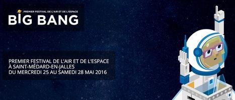 25>28.05.2016 - BIG BANG - Festival de l'air et de l'espace // #ArtSci #mediaart | Digital #MediaArt(s) Numérique(s) | Scoop.it