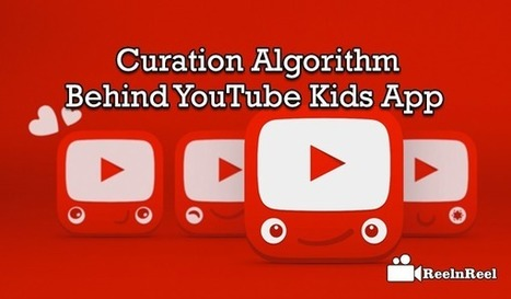 Curation Algorithm Behind YouTube Kids App | YouTube Marketing | Scoop.it