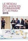 Le réseau des agences d'urbanisme et la FNAU en 2015 | Actualités et Publications de l'ADEUPa, de ses partenaires  et du réseau des agences d'urbanisme | Scoop.it