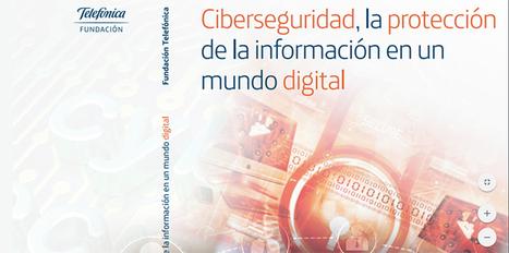 Nuevo informe: Ciberseguridad, la protección de la información en un mundo digital | Chaval.es | Educacion, ecologia y TIC | Scoop.it