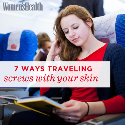 7 Ways Traveling Screws With Your Skin | Health and Fitness | Scoop.it