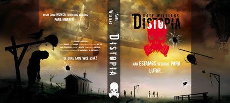 Resenha: Distopia – Kate Willians   Segredos e Sussurros entre Livros   Ficção científica literária   Scoop.it