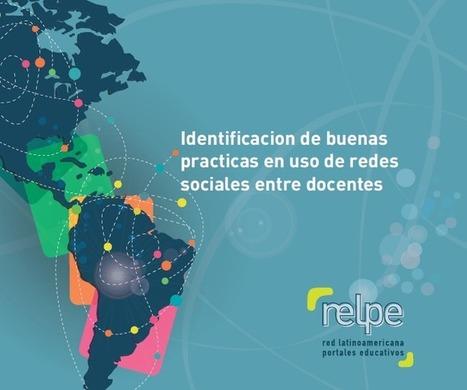 Identificación de buenas prácticas en uso de redes sociales entre docentes | Relpe | El rincón de mferna | Scoop.it