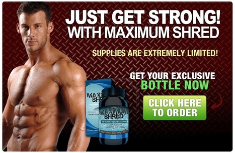 Maximum Shred Muscle Building Supplement Reviews - Get Free Trial Now | For getting harder and tougher body! | Scoop.it