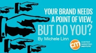 Your Brand Needs a Point of View, But Do You? | Surviving Social Chaos | Scoop.it