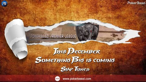 Something Big! Something Exciting #PokerBaaziPremierLeague Season1 this December. Stay tuned for updates #OnlinePokerForIndians #SofterField   online poker in India   Scoop.it