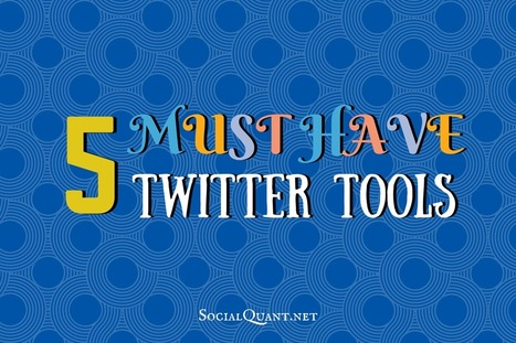 Top 5 Must Have Twitter Tools | Digital Culture | Scoop.it