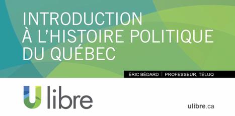 Le MOOC Introduction à l'histoire politique du Québec... sur vos écrans le 13 octobre | MOOC Francophone | Scoop.it