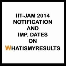IIT JAM 2014 Imp Dates and Notifications on gate.iitk.ac.in/jam | Exam Results 2014 | Scoop.it