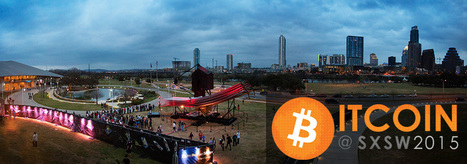 Bitcoin Takes the Stage at SXSW 2015 Interactive | Cryptocurrencies | Scoop.it