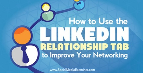 How to Use the LinkedIn Relationship Tab to Improve Your Networking | Mastering Facebook, Google+, Twitter | Scoop.it