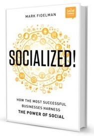 Talent and Social Business: Book Review: #Socialized by @markfidelman - A book on #socbiz | Corporate Social Business | Scoop.it