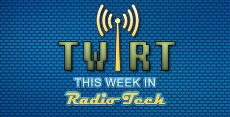 This Week In Radio Tech - GFQ Network - Podcasting Network   Broadcast Engineering Notes   Scoop.it