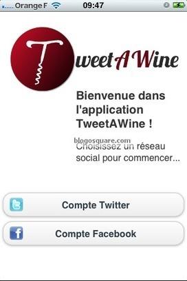 Partagez votre passion pour le vin avec l'application TweetAWine - BlogoSquare | Vin, blogs, réseaux sociaux, partage, communauté Vinocamp France | Scoop.it