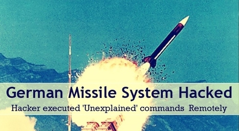 German Missile System Hacked; 'Unexplained' Commands Executed Remotely | CYBER-STRATEGY | Scoop.it