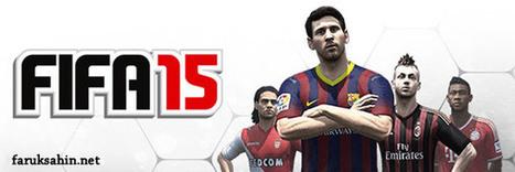 Fifa 15 Videosu Yayınlandı! - Faruk ŞAHİN   Güncel Teknoloji Blogu   Scoop.it