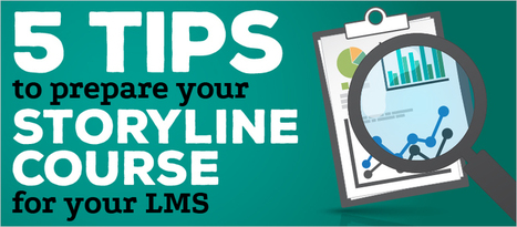 5 Tips to Prepare Your Storyline Course for Your LMS - eLearning Brothers   Articulate Storyline tips & demos   Scoop.it