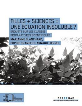 Filles + sciences = une équation insoluble ? Enquête sur les classes préparatoires scientifiques, Marianne BLANCHARD, Sophie ORANGE et Arnaud PIERREL | CPGE scientifiques ... what else ? | Scoop.it