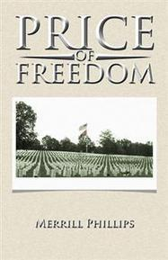 PRICE OF FREEDOM - MERRILL PHILLIPS : Trafford Book Store   Trafford Publishing Bookstore   Scoop.it