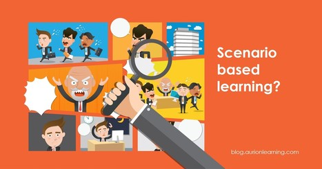 Using scenario based learning - Aurion Learning | Aurion E-learning | Scoop.it