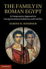 Family Roman Egypt Comparative Approach Intergenerational Solidarity And Conflict :: Ancient history :: Cambridge University Press | Egyptology and Archaeology | Scoop.it