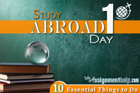 Study Abroad Day One: 10 Essential Things to Do | Assignment Help | Scoop.it