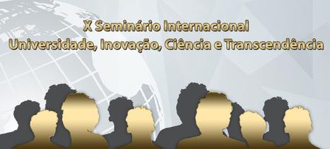 X Seminário Internacional Universidade, Inovação, Ciência e Transcendência | Tecnologia e Educação a Distância | Scoop.it