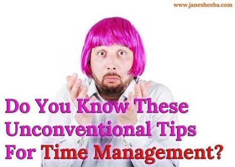 Do You Know These Unconventional Tips For Time Management? | Life, Love, Personal Development and Family | Scoop.it