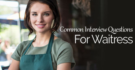 17 Common Waitress Interview Questions and Answers - WiseStep | Career Empowerment | Scoop.it