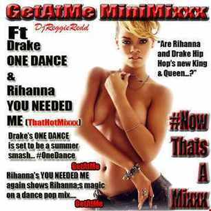 GetAtMe - GetAtMe MiniMixxx ft Drake OneDance Rihanna YouNeededMe | GetAtMe | Scoop.it