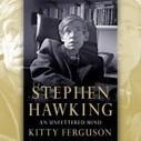 """""""Stephen Hawking: An Unfettered Mind"""": Portrait of a genius   Read Ye, Read Ye   Scoop.it"""