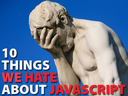 10 things we hate about JavaScript | Social media, e-commerce and more | Scoop.it