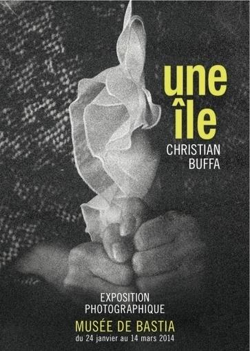 Exposition Musée de Bastia de Christian Buffa, une île | Pour Bastia Par Passion | Scoop.it