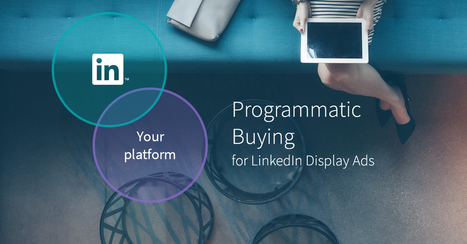 LinkedIn Launches Programmatic Buying | Linkedin for Business Marketing | Scoop.it