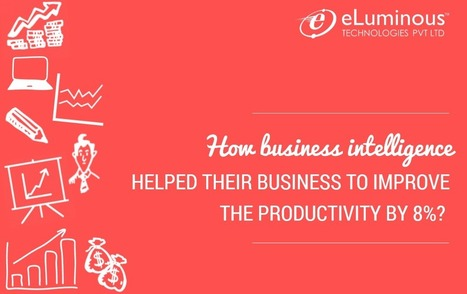 How Business Intelligence helped their business to improve the productivity by 8%?   PHP development Company   Scoop.it