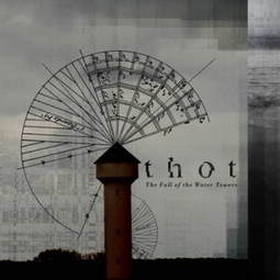 THOT - The Fall of the Water Towers | Chronique sur Shoot Me Again Webzine. | The Fall of the Water Towers - Press and Reviews | Scoop.it
