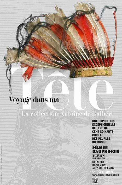 Voyage dans ma tête - La collection de coiffes ethniques d'Antoine de Galbert   Musée dauphinois   Actualité Culturelle   Scoop.it
