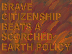 Brave Citizenship beats a Scorched Earth Policy | The Transparent Society | Scoop.it