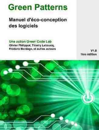 Green Patterns - Manuel d'éco-conception des logiciels - IT Wars   greenit   Scoop.it